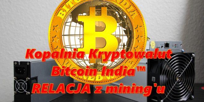 Mała relacja z kopania Bitcoina, w kopalni kryptowalut Bitcoin India™