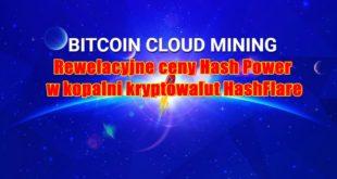 Rewelacyjne ceny Hash Power w kopalni kryptowalut HashFlare