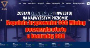Kopalnia kryptowalut CCG Mining poszerzyła ofertę o kontrakty BCH