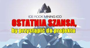 Ostatnia szansa, by przystąpić do projektu Ice Rock Mining !