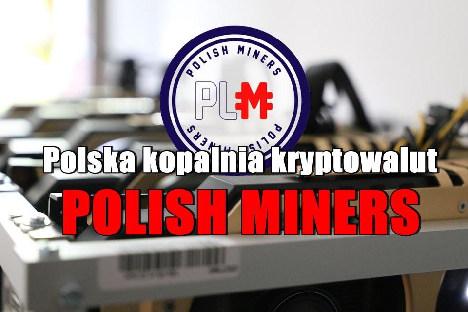 Polska kopalnia kryptowalut POLISH MINERS