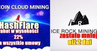 Rabat 22% w kopalni kryptowalut HashFlare. Co tam słychać w ICE ROCK MINING
