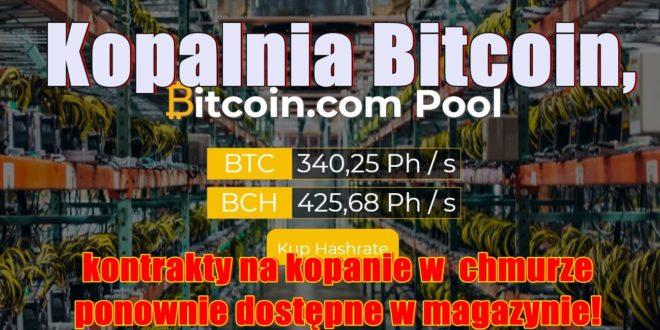 Kopalnia Bitcoin.com, kontrakty na kopanie Bitcoina ponownie dostępne w magazynie!