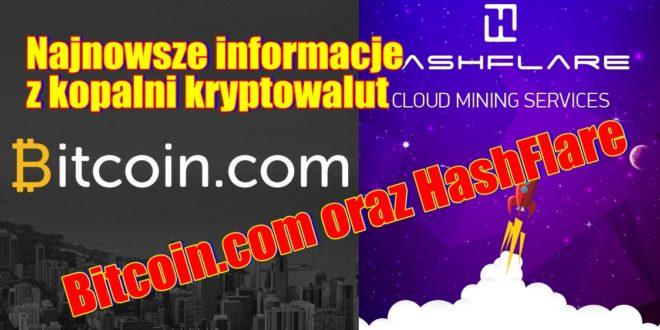 Najnowsze informacje z kopalni kryptowalut Bitcoin.com oraz HashFlare