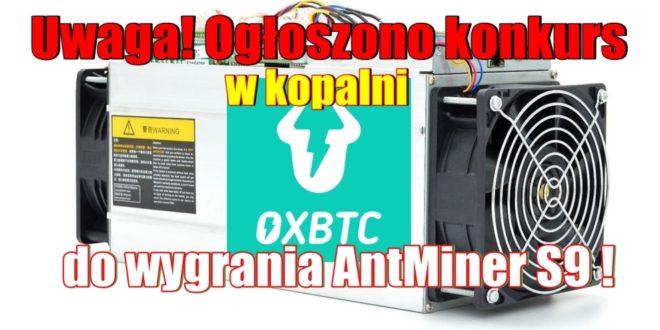 Pomóż w zbiórce 5 BTC i wygraj AntMinera S9. Konkurs w kopalni OXBtc