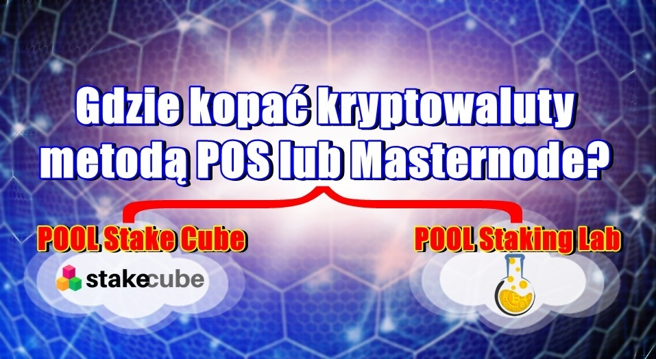 Gdzie kopać kryptowaluty metodą POS lub Masternode