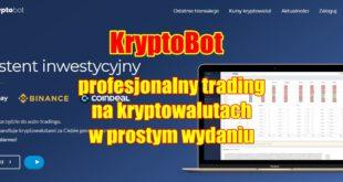 KryptoBot profesjonalny trading na kryptowalutach w prostym wydaniu