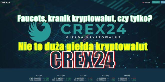 Faucets, kranik kryptowalut, czy tylko Nie to duża giełda kryptowalut CREX24