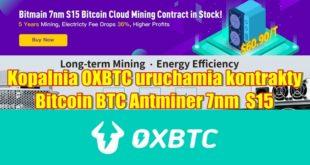 Kopalnia OXBTC uruchamia kontrakty Bitcoin BTC Antminer 7nm S15
