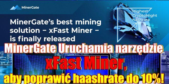 MinerGate Uruchamia narzędzie xFast Miner, aby poprawić haashrate do 10%! 2