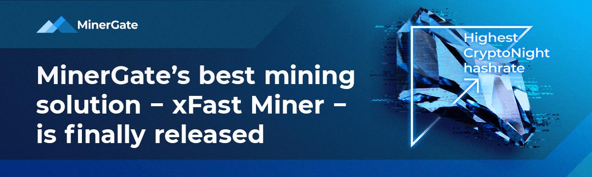 MinerGate Uruchamia narzędzie xFast Miner, aby poprawić haashrate do 10%!