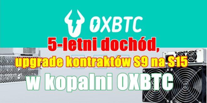 5-letni dochód, upgrade kontraktów S9 na S15 w kopalni OXBTC