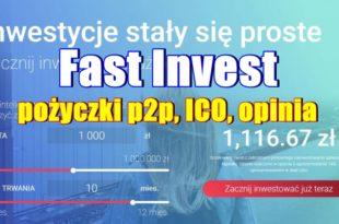 Fast Invest - pożyczki p2p, ICO, opinia