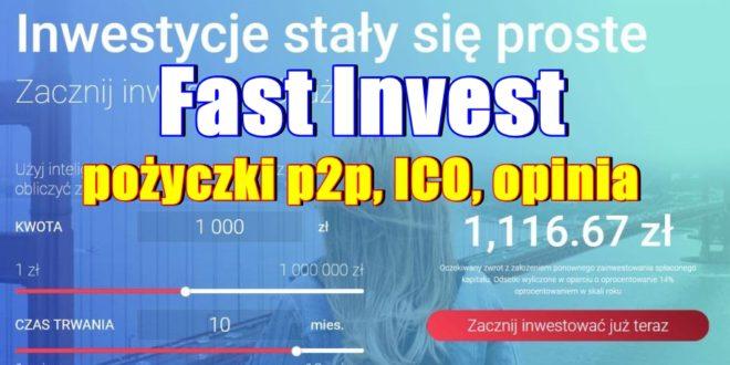 Fast Invest – pożyczki p2p, ICO, opinia