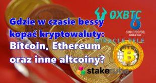 Gdzie w czasie bessy kopać kryptowaluty Bitcoin, Ethereum oraz inne altcoiny