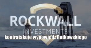 Rockwall Investments kontratakuje wypowiedź Rutkowskiego
