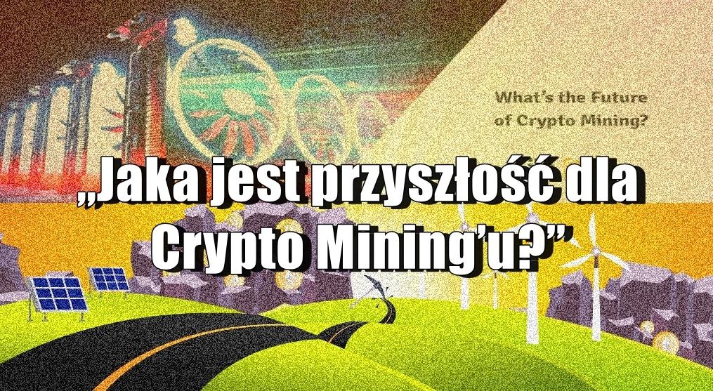 """""""Jaka jest przyszłość Crypto Mining'u"""" Marco Streng"""
