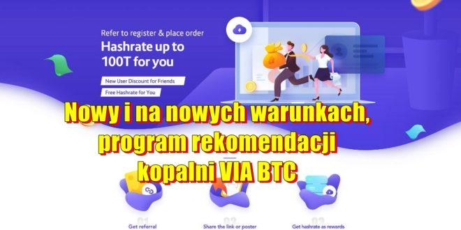 Nowy i na nowych warunkach, program rekomendacji kopalni VIABTC. Mining BTC 5 TH/s za darmo!
