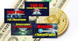 Top 10 Staking i Masternode Coins – tydzień 222020. Super News'y z puli i aplikacji wydobywczych PoS i Masternode. Wypłata KOMODO z FaucetCrypto!