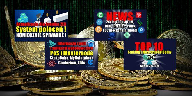 Top 10 Staking i Masternode Coins – tydzień 362020. Aktualizacja dla kraniku ZEN. Informacje z puli i aplikacji wydobywczych PoS i Masternode