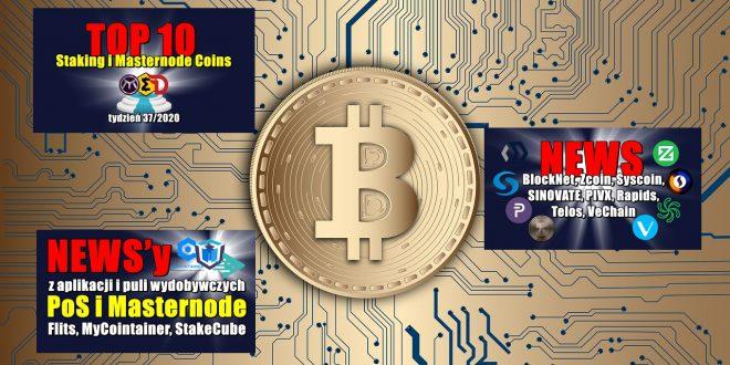 Top 10 Staking i Masternode Coins – tydzień 37/2020. NEWS'y z aplikacji i puli wydobywczych PoS i Masternode: Flits, MyCointainer, StakeCube