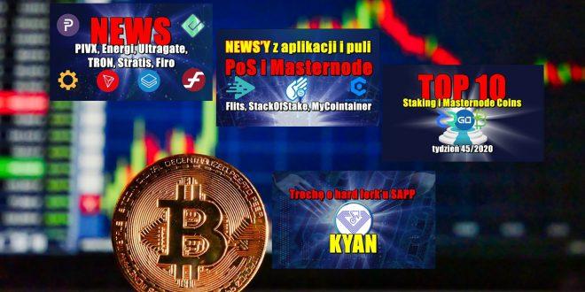 Top 10 Staking i Masternode Coins – tydzień 452020. Trochę o hard fork'u SAPP, czyli KYAN. NEWS'y z aplikacji i puli PoS i Masternode Flits