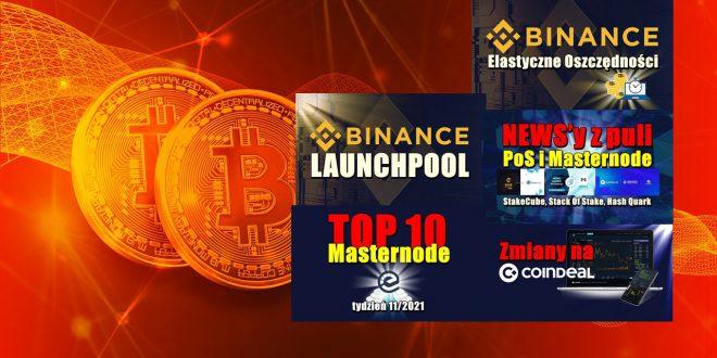 Binance Launchpool i Elastyczne Oszczędności. TOP 10 Masternode – tydzień 112021. NEWS'y z puli PoS i Masternode StakeCube, Stack Of Stake, Hash Quark