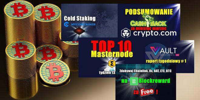 TOP 10 Masternode – tydzień 13/2021. VAULT Crypto Investments, raport tygodniowy. Zdobywaj Chainlink, Ox, BAT, LTC, BTC na Blockreward