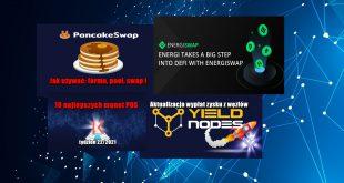 Jak używać PanCakeSwap -farma, pool, swap ! EnergiSwap – tanie transakcje, dodawanie płynności. Aktualizacja wypłat zysku z węzłów YieldNodes