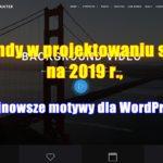 Trendy w projektowaniu stron na 2019 r., i najnowsze motywy dla WordPress