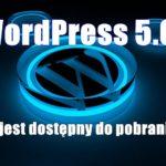 WordPress 5.0, już jest dostępny do pobrania