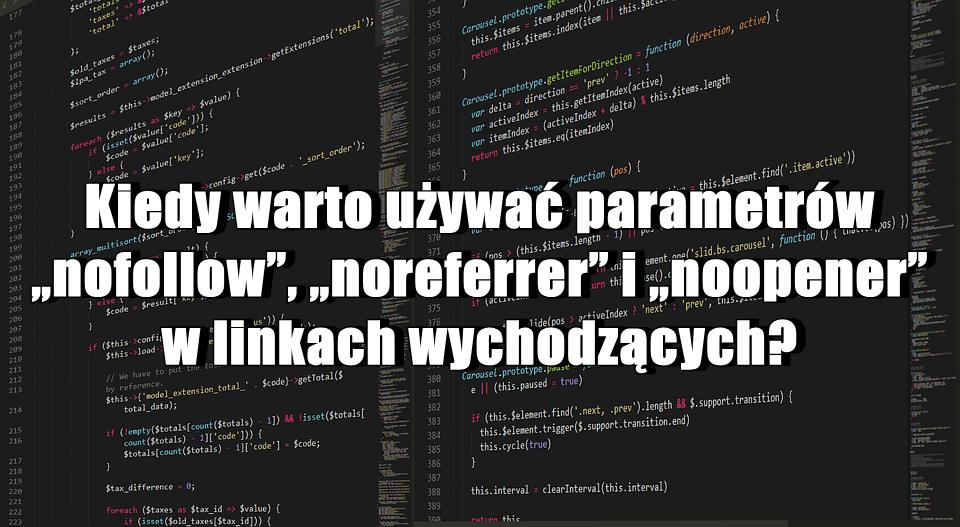 """Kiedy warto używać parametrów """"nofollow"""", """"noreferrer"""" i """"noopener"""" w linkach wychodzących?"""
