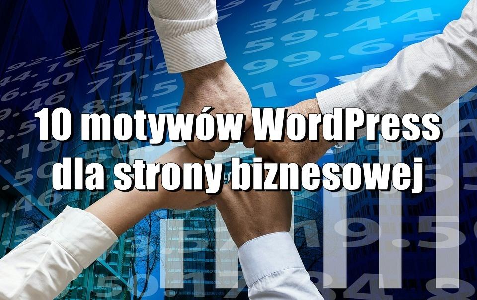 10 motywów WordPress dla strony biznesowej